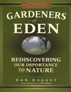 Gardeners of Eden, Rediscovering Our Importance to Nature by Dan Dagget
